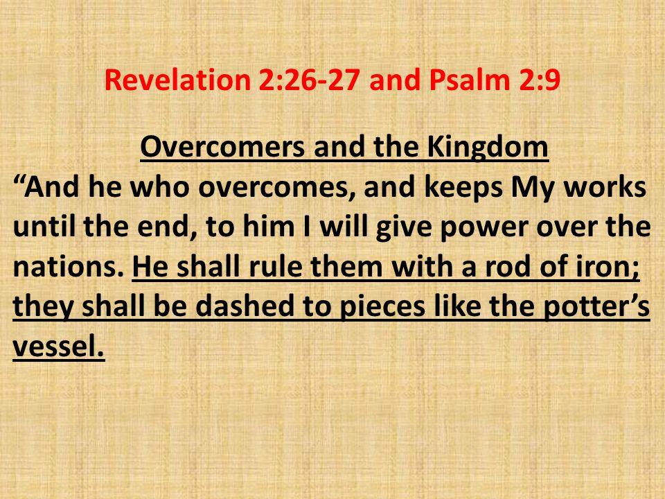 Revelation 2:26-27 and Psalm 2:9