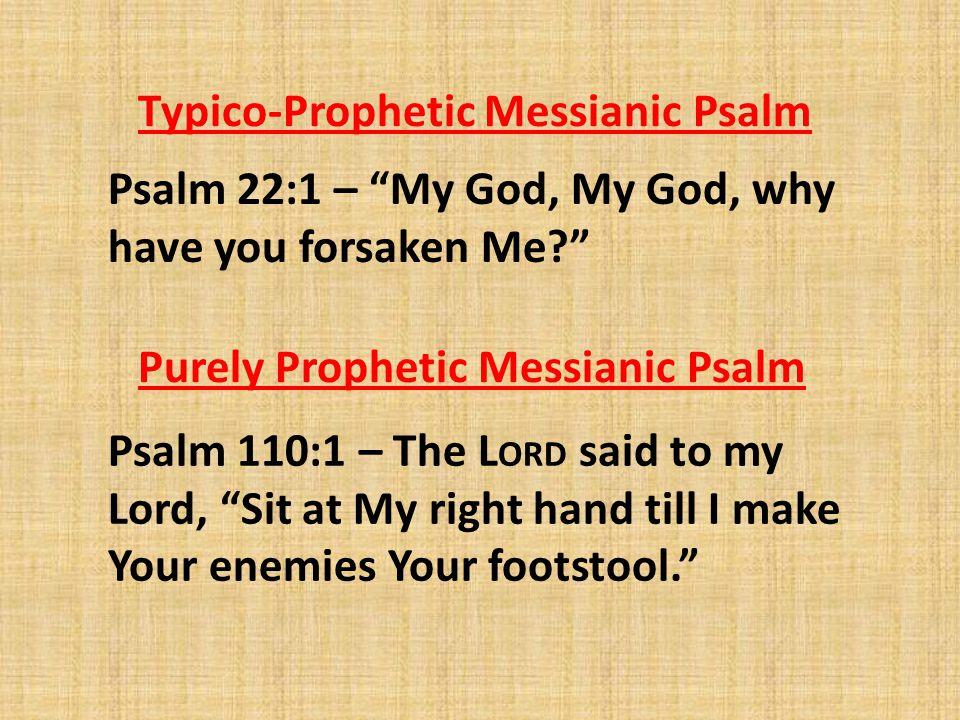 Typico-Prophetic Messianic Psalm