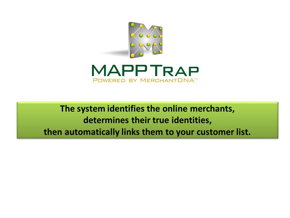 The system identifies the online merchants,