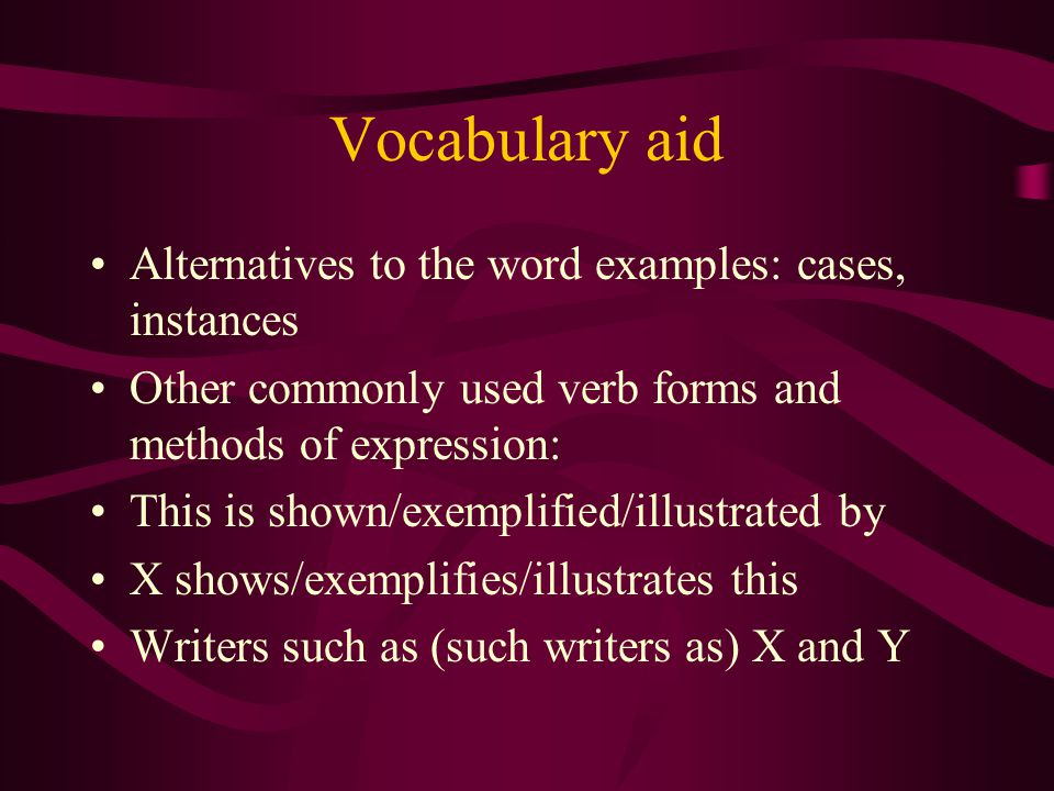 Vocabulary aid Alternatives to the word examples: cases, instances