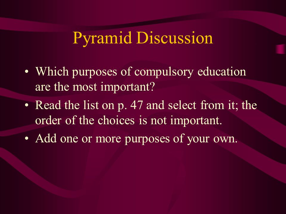 Pyramid Discussion Which purposes of compulsory education are the most important