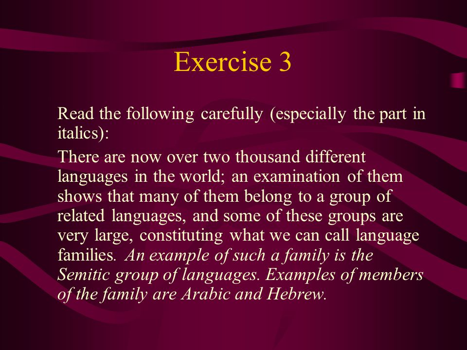 Exercise 3 Read the following carefully (especially the part in italics):
