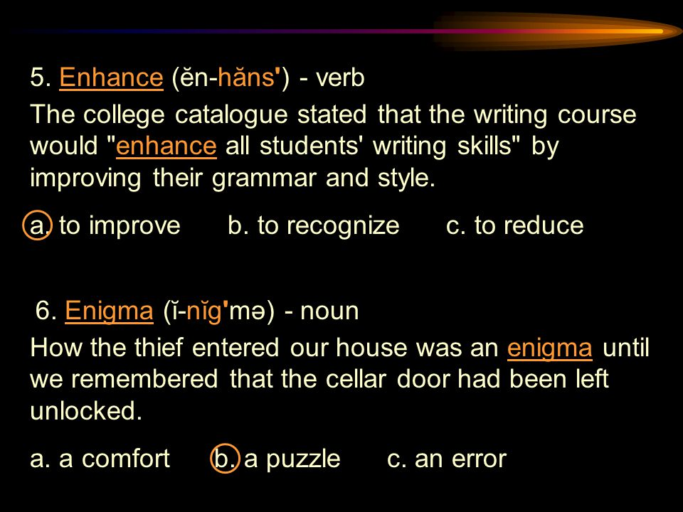 The college catalogue stated that the writing course would enhance all students writing skills by improving their grammar and style.