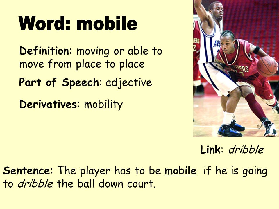 Word: mobile Definition: moving or able to move from place to place
