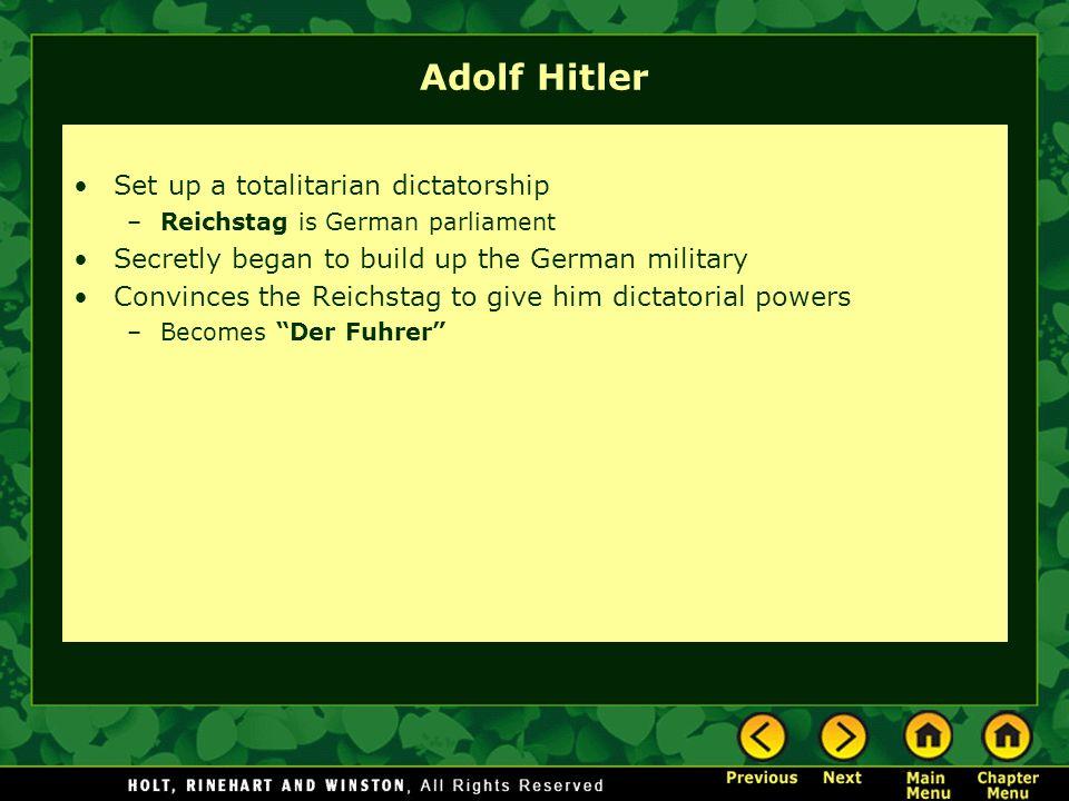 Adolf Hitler Set up a totalitarian dictatorship