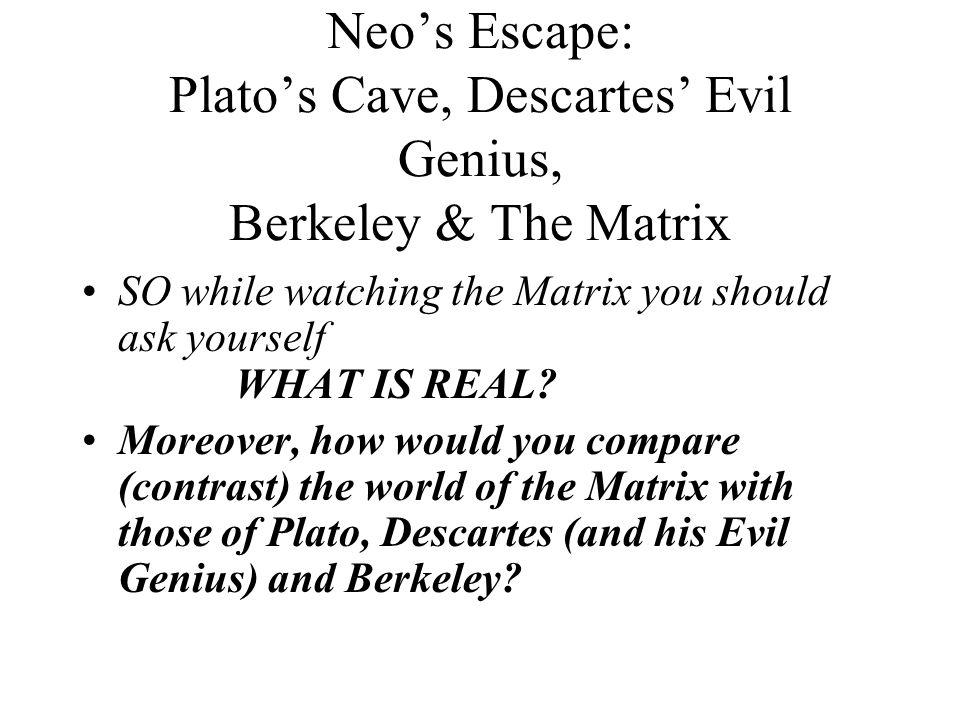 Neo's Escape: Plato's Cave, Descartes' Evil Genius, Berkeley & The Matrix