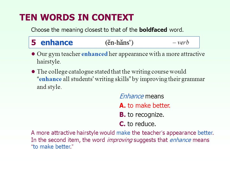 TEN WORDS IN CONTEXT 5 enhance – verb