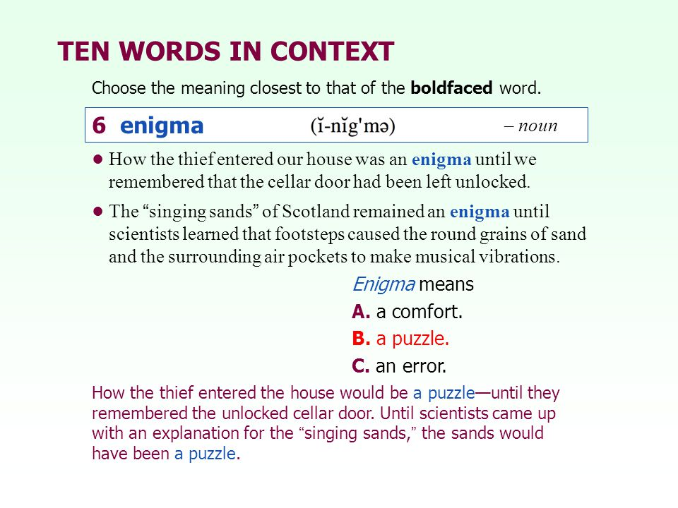 TEN WORDS IN CONTEXT 6 enigma – noun