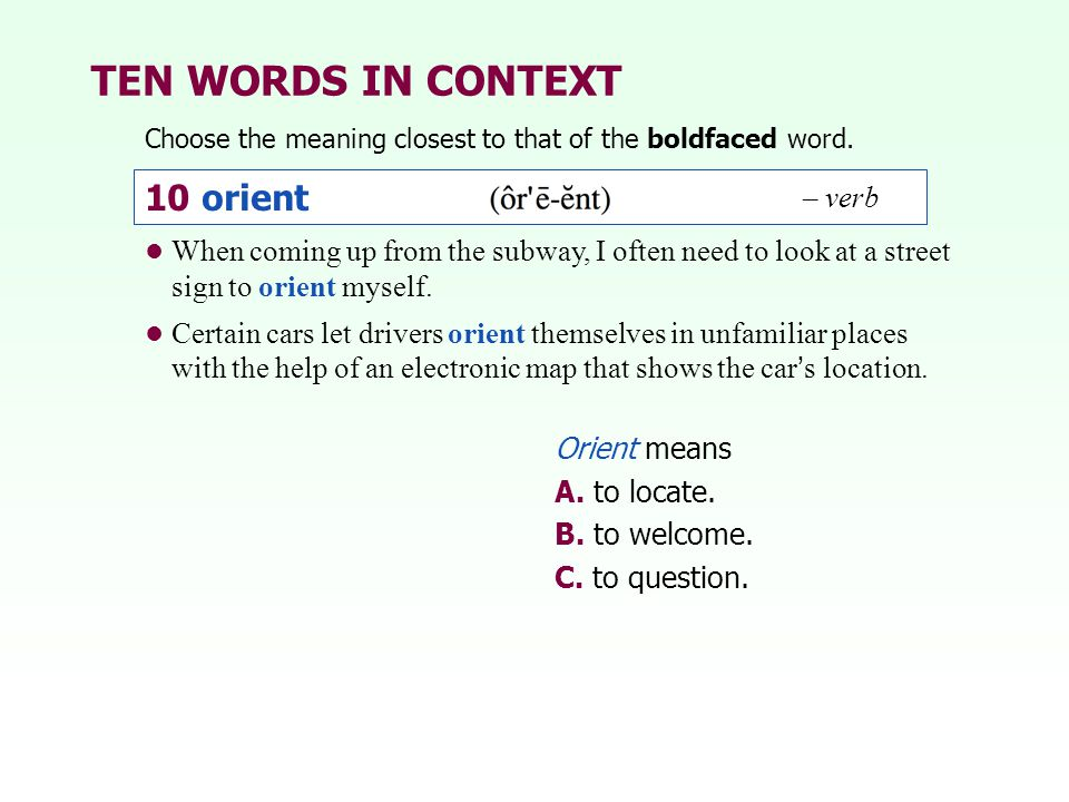 TEN WORDS IN CONTEXT 10 orient – verb