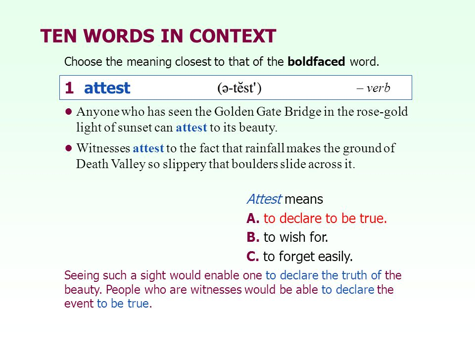 TEN WORDS IN CONTEXT 1 attest – verb