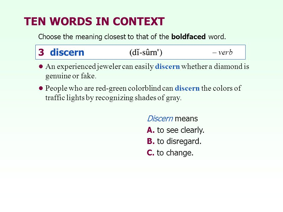 TEN WORDS IN CONTEXT 3 discern – verb