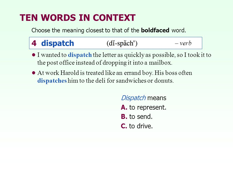 TEN WORDS IN CONTEXT 4 dispatch – verb