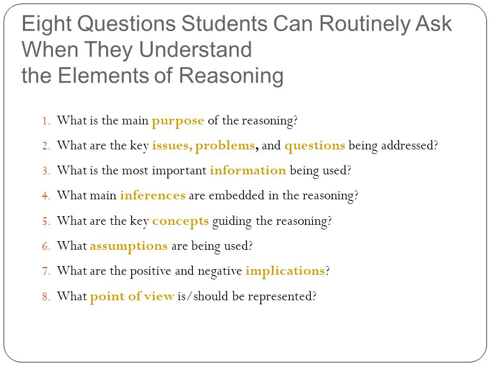Eight Questions Students Can Routinely Ask When They Understand the Elements of Reasoning