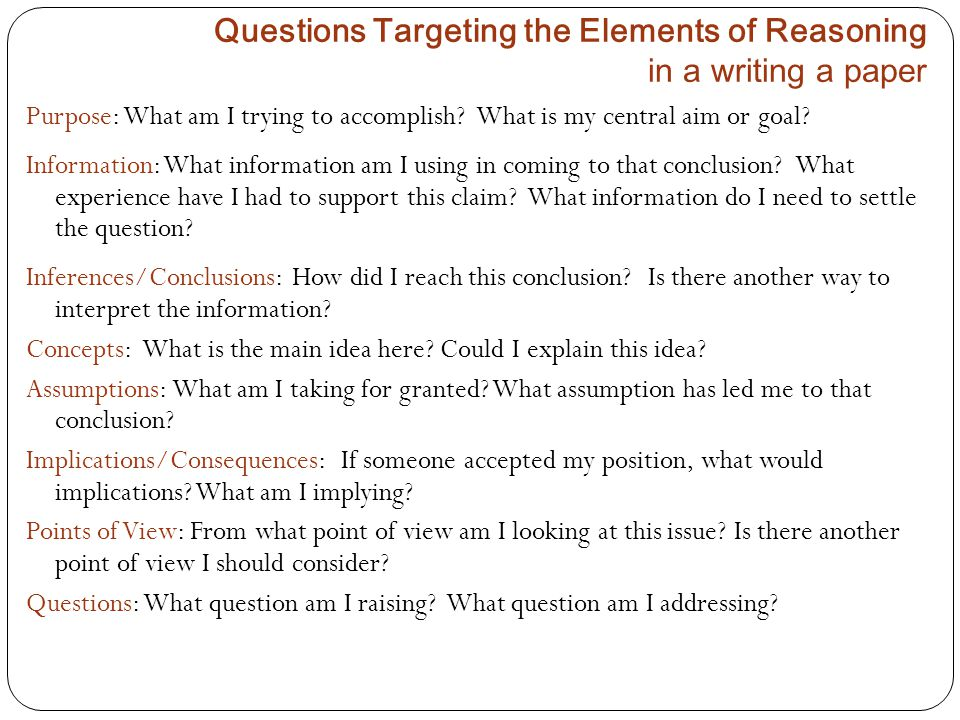 Questions Targeting the Elements of Reasoning in a writing a paper