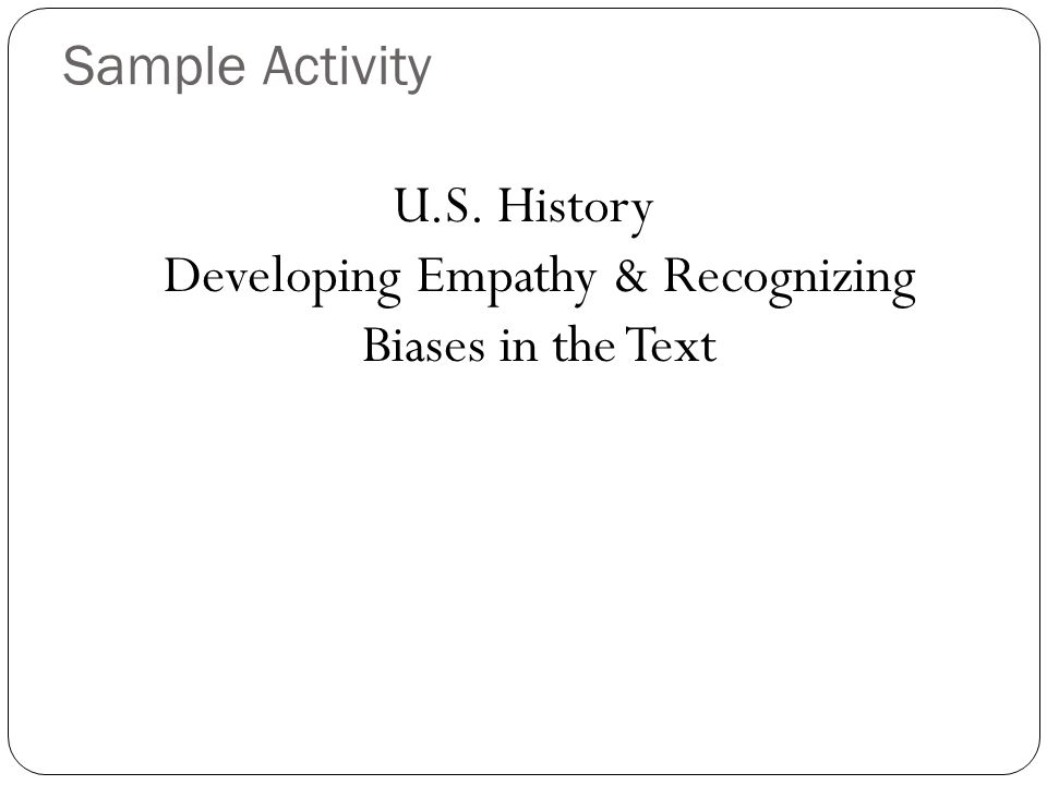 U.S. History Developing Empathy & Recognizing Biases in the Text