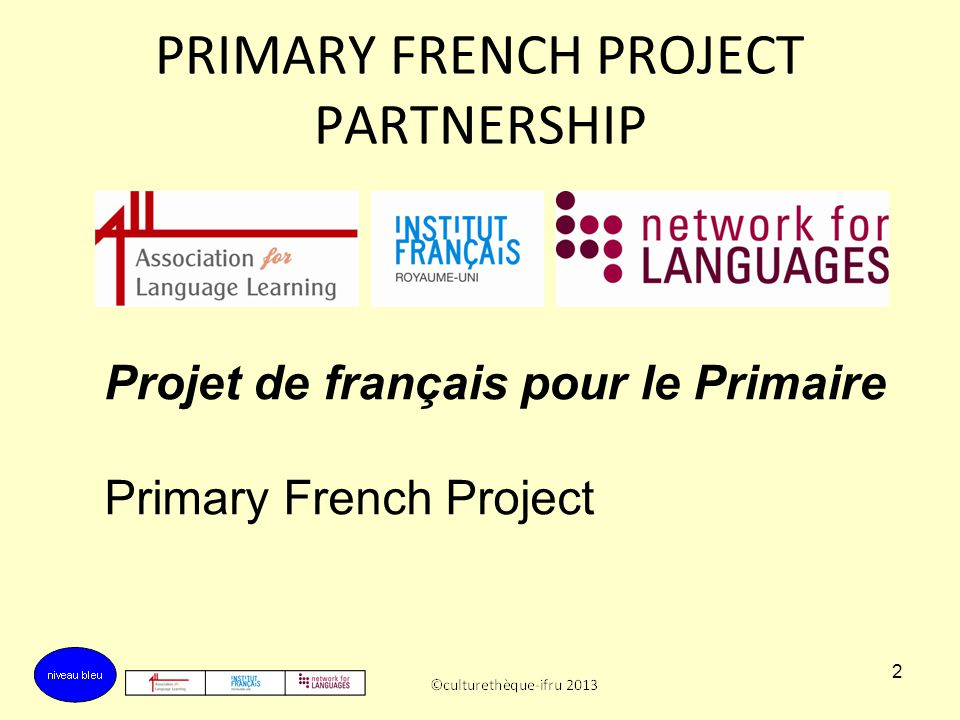 PRIMARY FRENCH PROJECT PARTNERSHIP