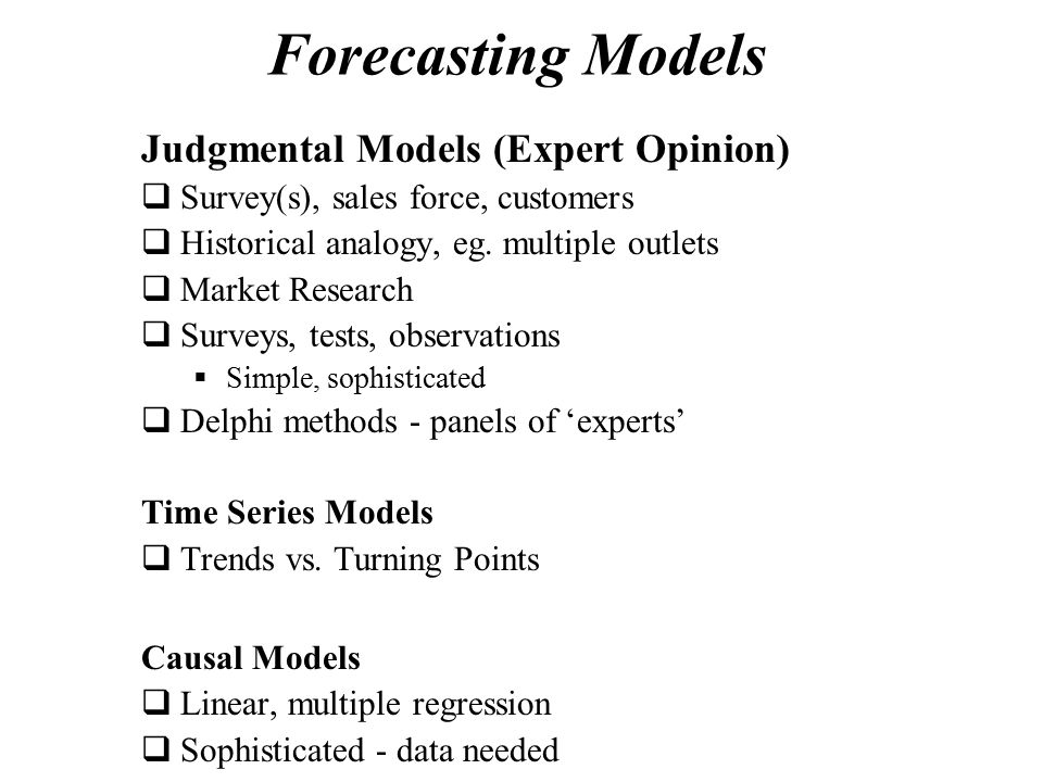 Forecasting Models Judgmental Models (Expert Opinion)