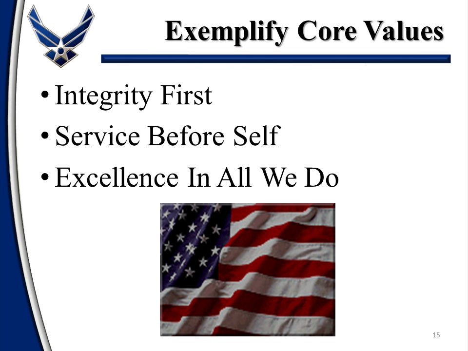Exemplify Core Values Integrity First Service Before Self Excellence In All We Do