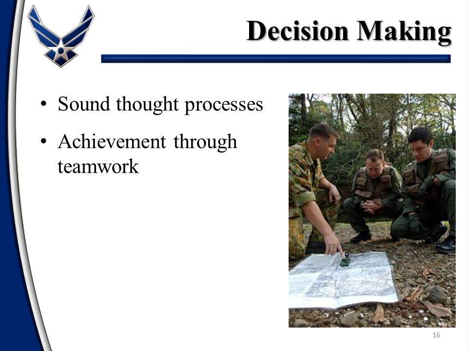 Decision Making Sound thought processes Achievement through teamwork
