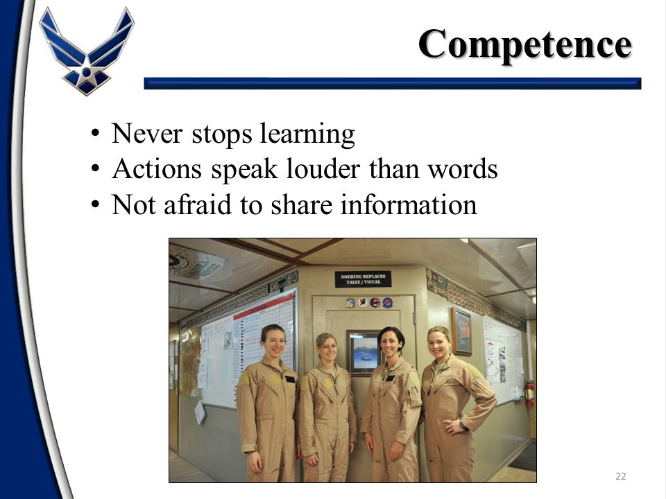 Competence Never stops learning Actions speak louder than words