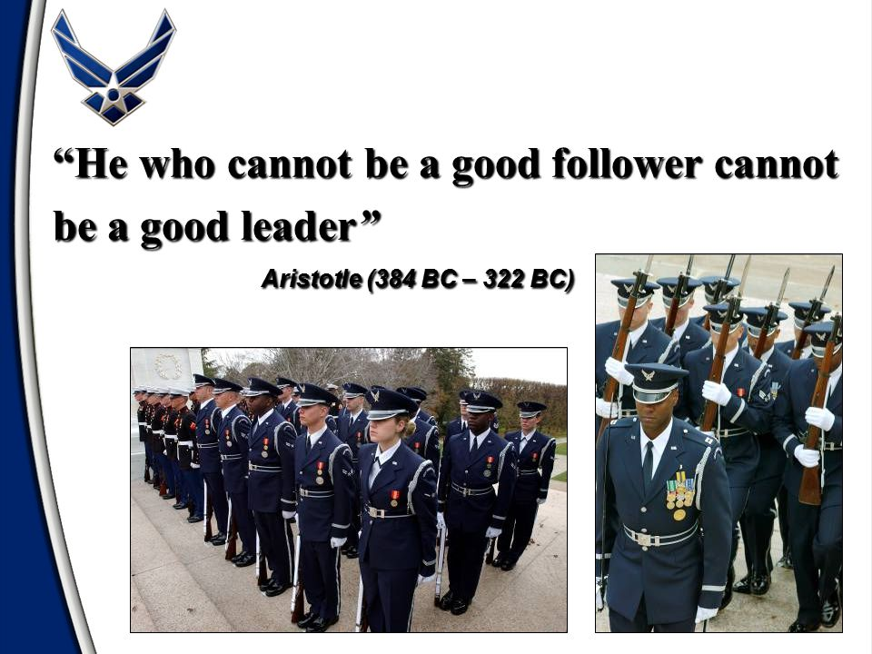 He who cannot be a good follower cannot be a good leader