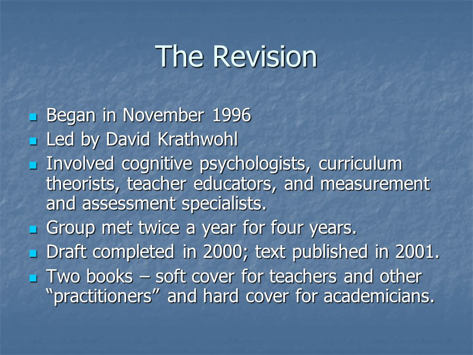 The Revision Began in November 1996 Led by David Krathwohl