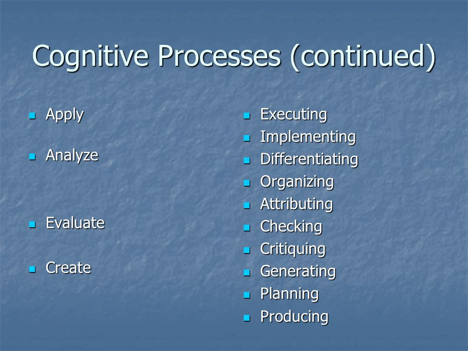 Cognitive Processes (continued)