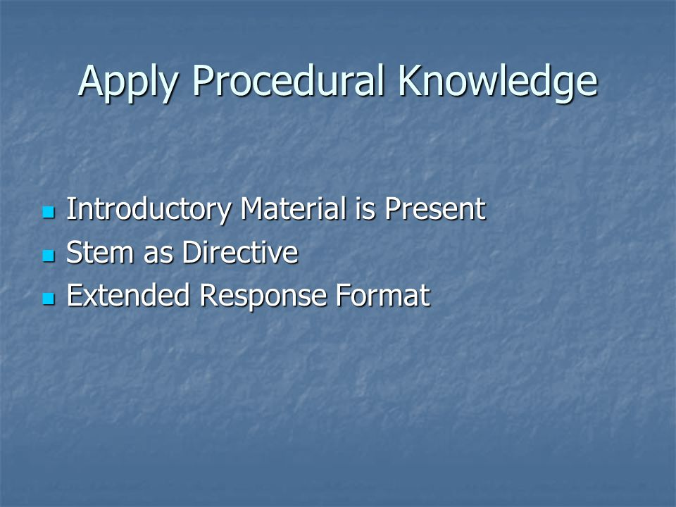 Apply Procedural Knowledge