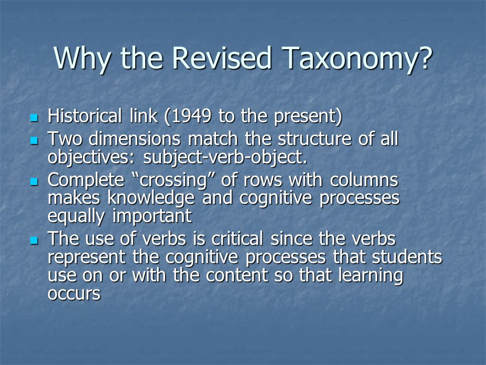 Why the Revised Taxonomy