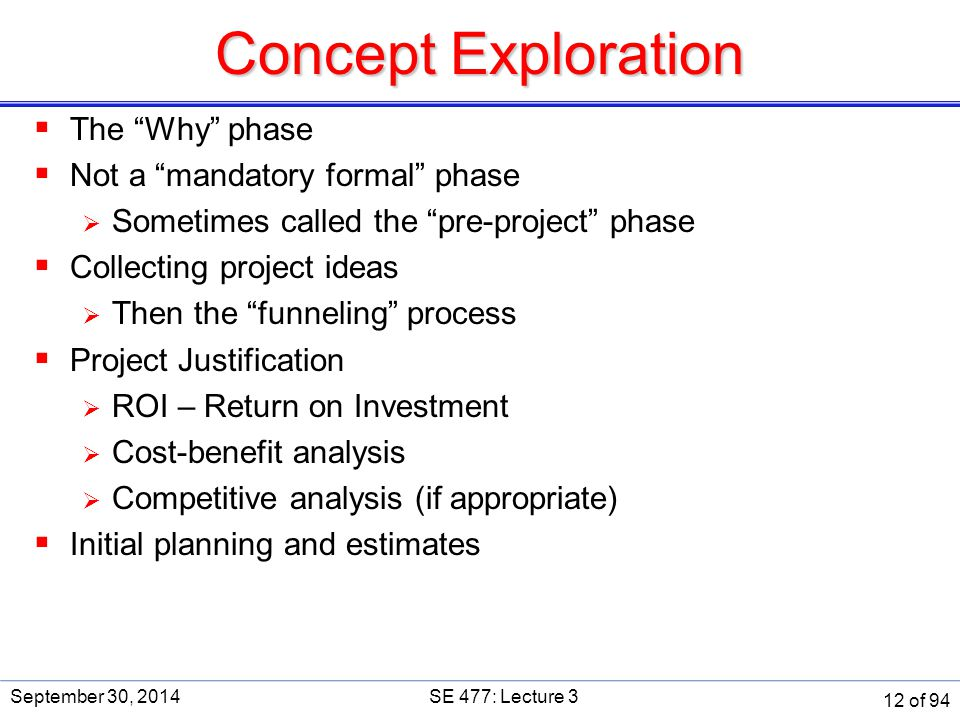 Concept Exploration The Why phase Not a mandatory formal phase
