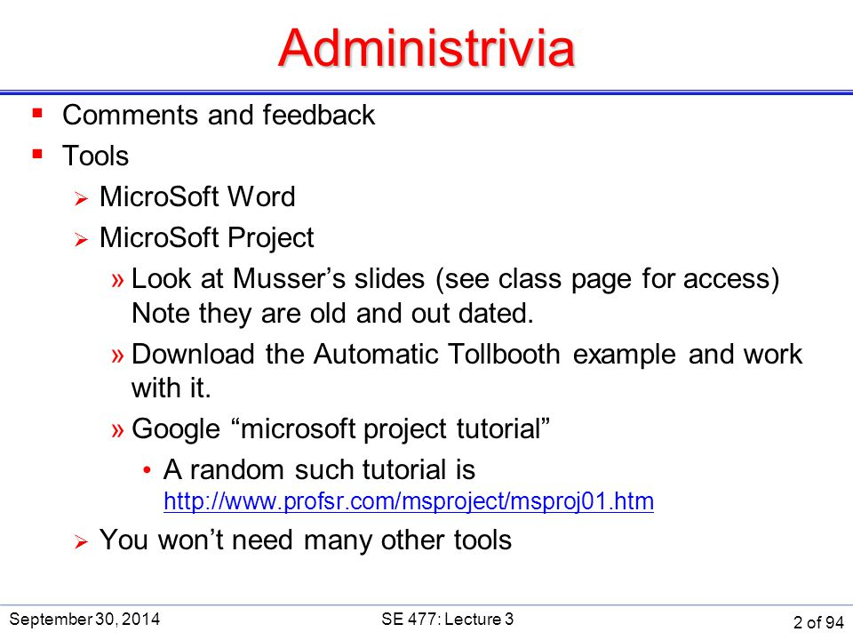 Administrivia Comments and feedback Tools MicroSoft Word