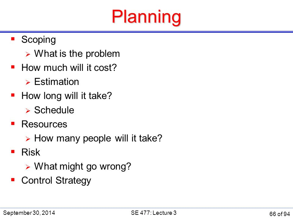 Planning Scoping What is the problem How much will it cost Estimation