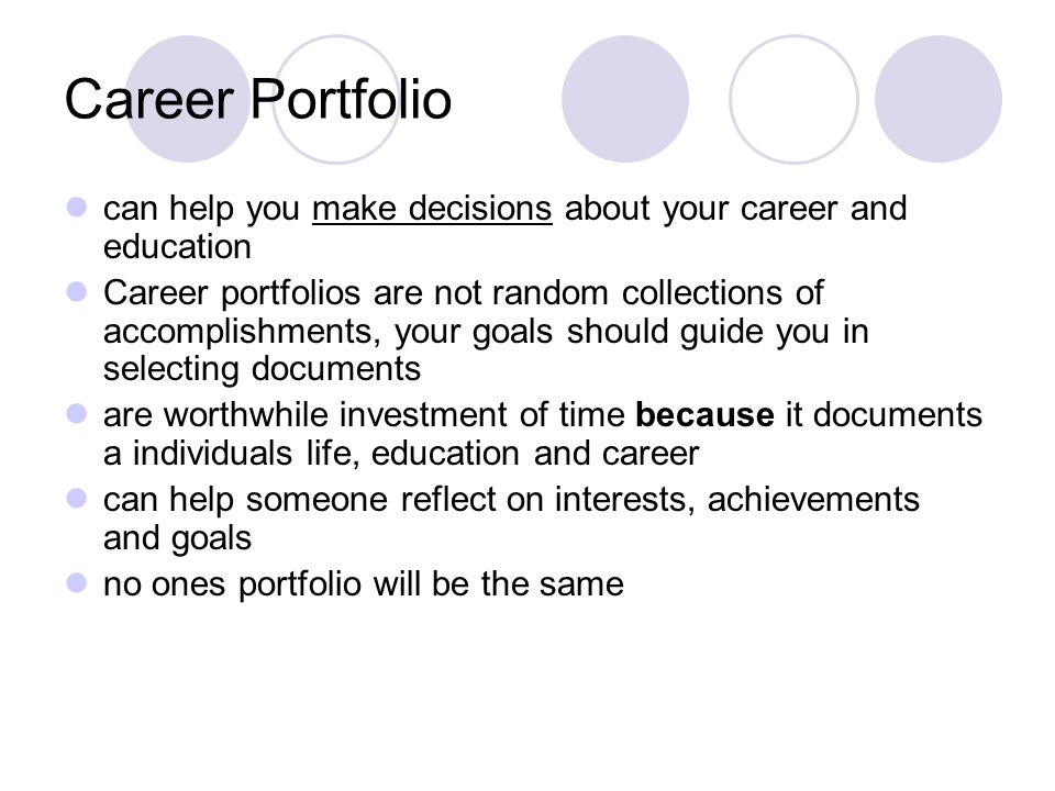 Career Portfolio can help you make decisions about your career and education.