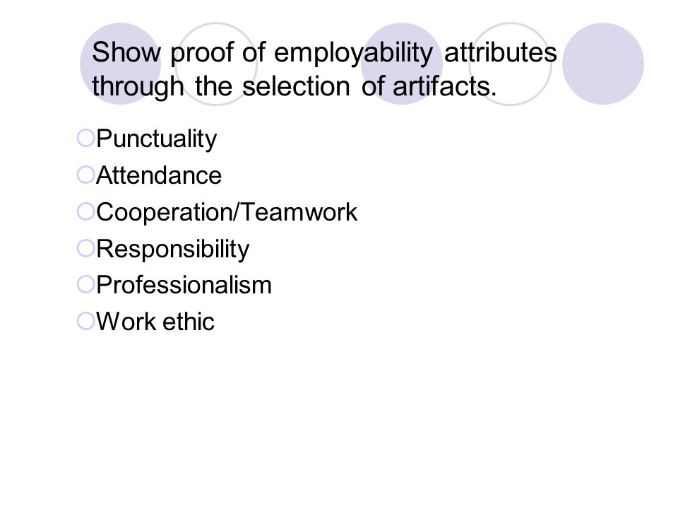 Show proof of employability attributes through the selection of artifacts.