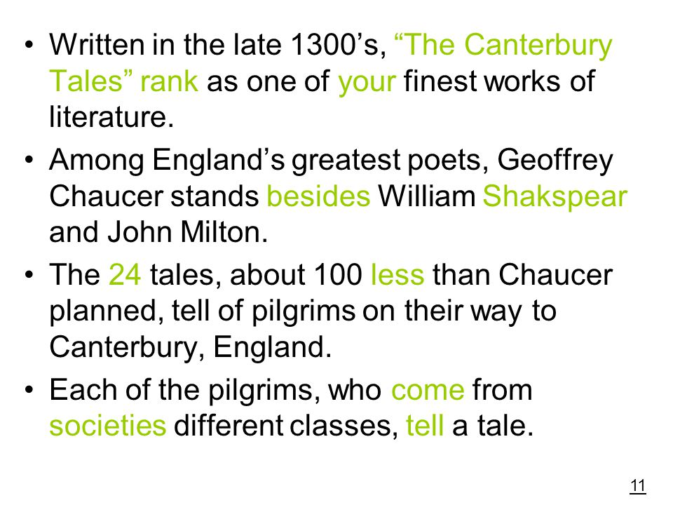 Written in the late 1300's, The Canterbury Tales rank as one of your finest works of literature.