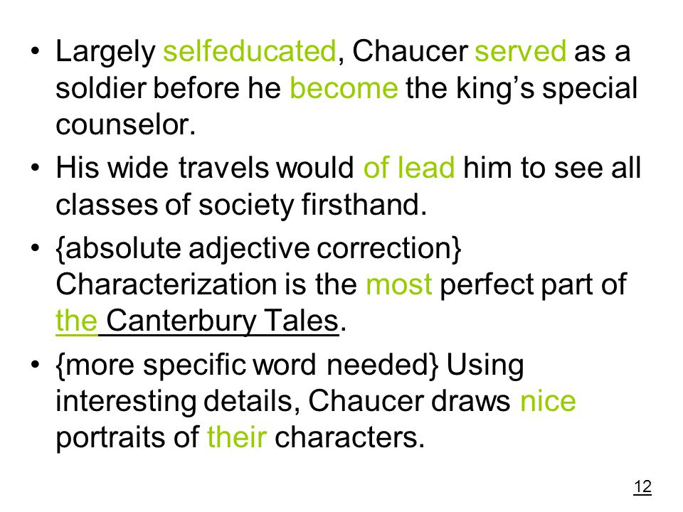 Largely selfeducated, Chaucer served as a soldier before he become the king's special counselor.