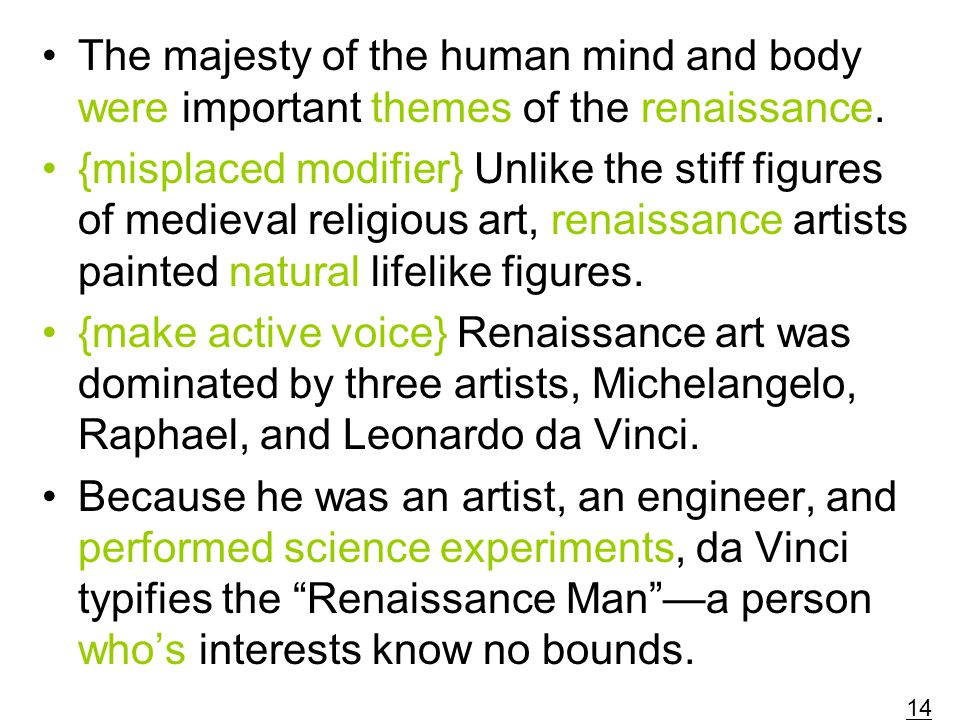The majesty of the human mind and body were important themes of the renaissance.