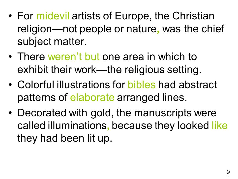 For midevil artists of Europe, the Christian religion—not people or nature, was the chief subject matter.