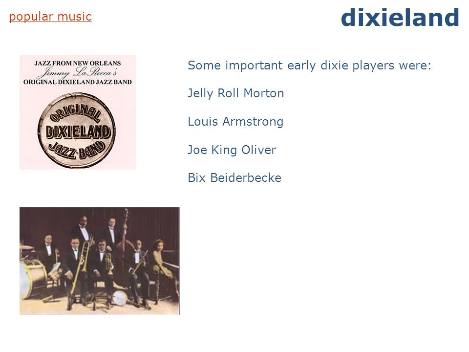 dixieland popular music Some important early dixie players were: