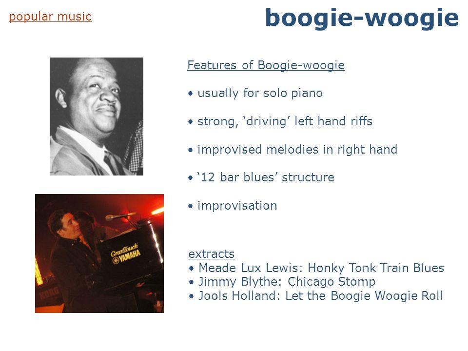 boogie-woogie popular music Features of Boogie-woogie
