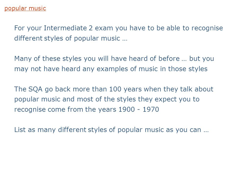 List as many different styles of popular music as you can …