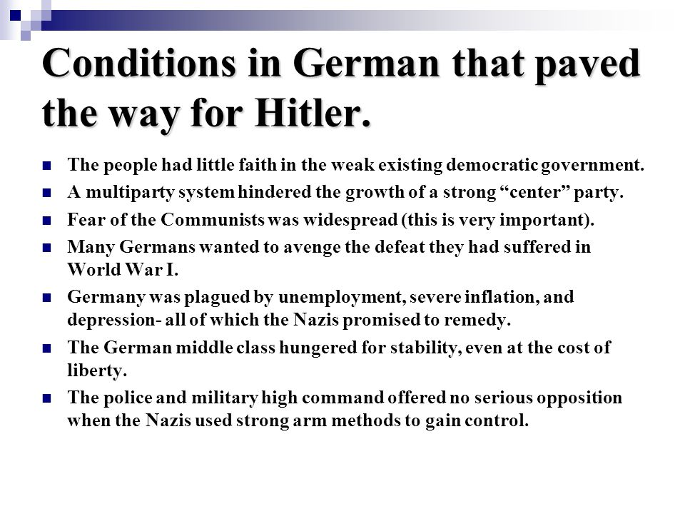 Conditions in German that paved the way for Hitler.