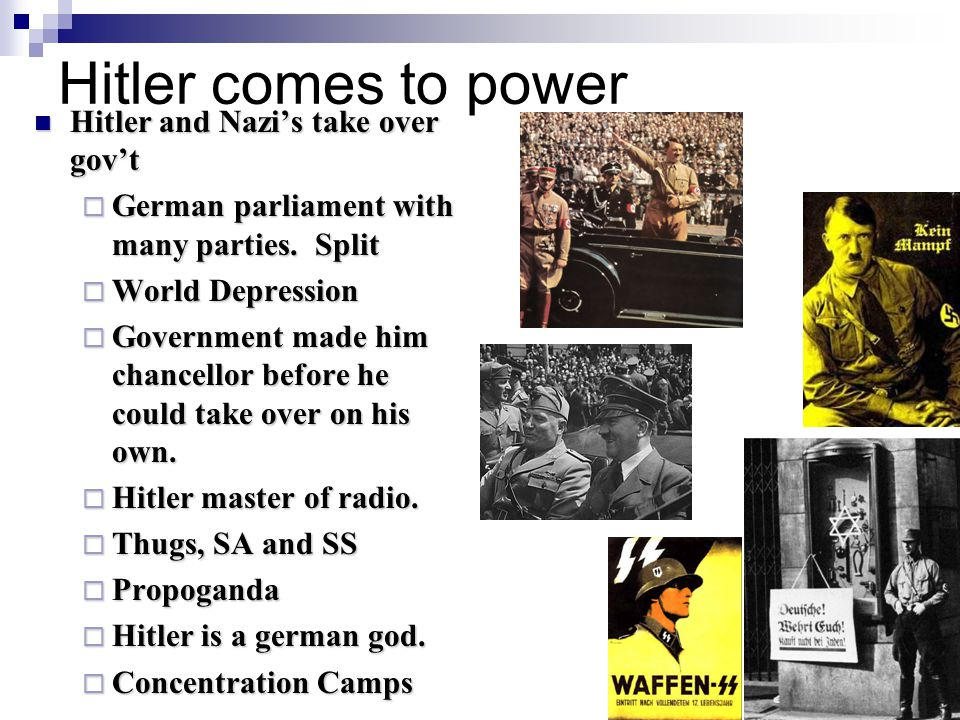 Hitler comes to power Hitler and Nazi's take over gov't