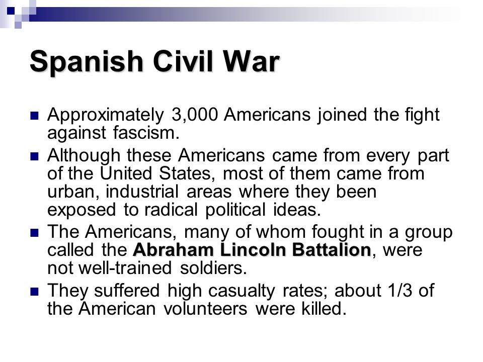 Spanish Civil War Approximately 3,000 Americans joined the fight against fascism.