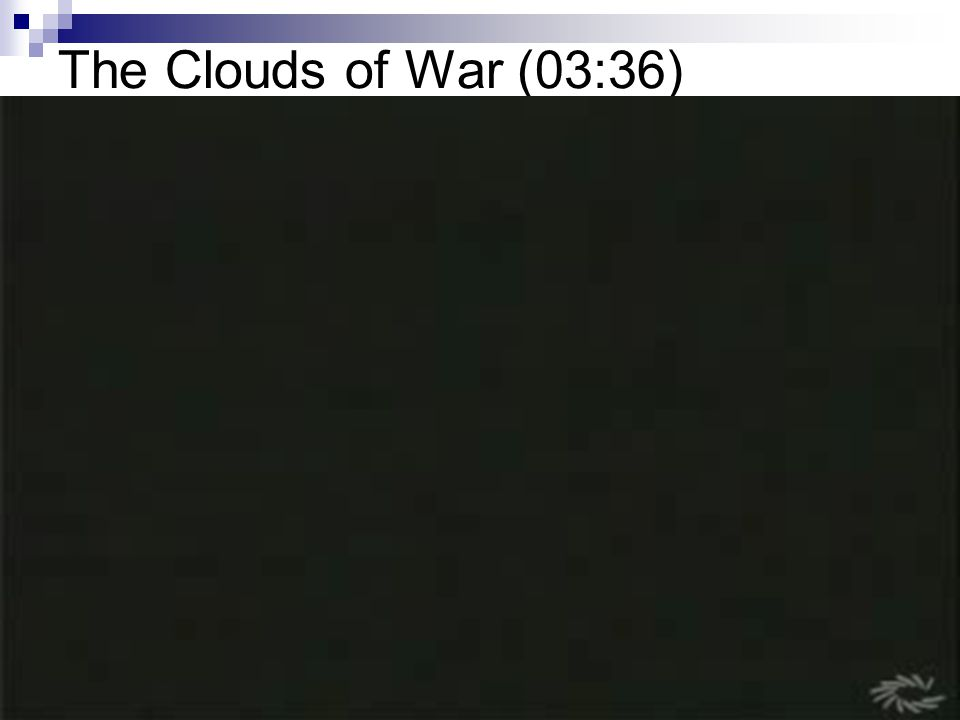 The Clouds of War (03:36)