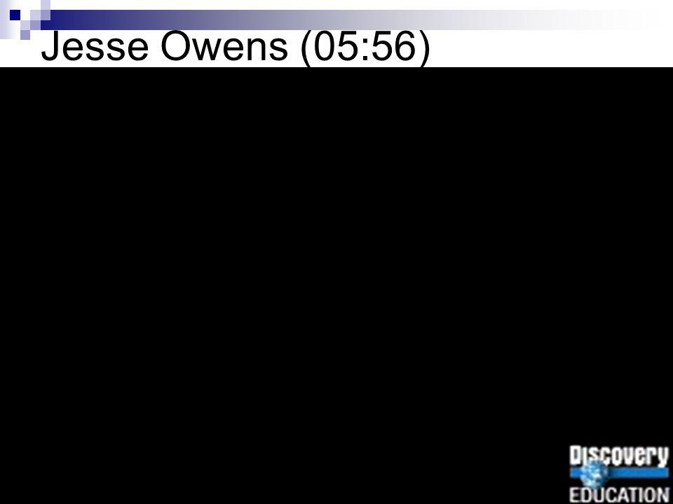 Jesse Owens (05:56)
