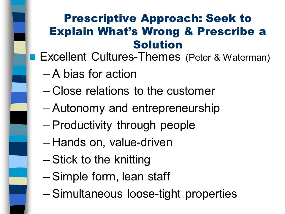 Excellent Cultures-Themes (Peter & Waterman) A bias for action