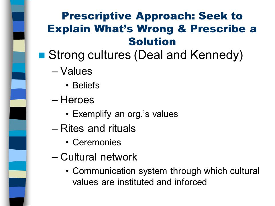 Strong cultures (Deal and Kennedy)