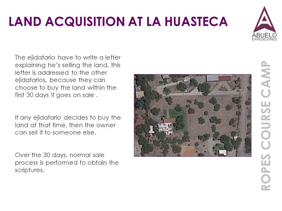 LAND ACQUISITION AT LA HUASTECA