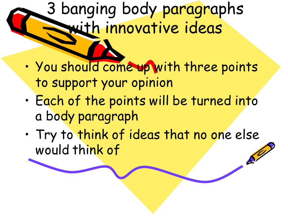 3 banging body paragraphs with innovative ideas
